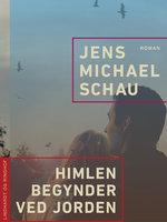 Himlen begynder ved jorden - Jens Michael Schau