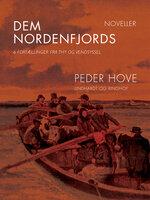 Dem nordenfjords: 6 fortællinger fra Thy og Vendsyssel - Peder Hove