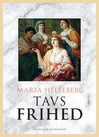 Tavs frihed - Maria Helleberg