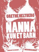 Nanna - kun et barn - Grethe Heltberg
