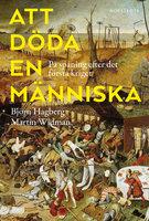Att döda en människa - På spaning efter det första kriget - Martin Widman, Björn Hagberg
