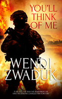 You'll Think of Me - Wendi Zwaduk