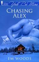 Chasing Alex - Em Woods