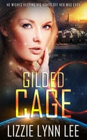 Gilded Cage - Lizzie Lynn Lee
