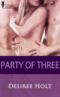 Party of Three - Desiree Holt