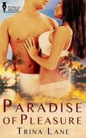Paradise of Pleasure - Trina Lane
