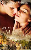 What Might Have Been - Wendi Zwaduk