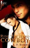 Ride 'Em Hard Cowboy