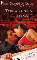 Temporary Tricks - Saranna DeWylde