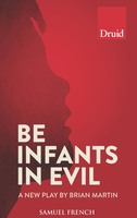 Be Infants in Evil - Brian Martin