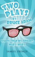 When I Snap My Fingers / Mary Mary - Adam Bruce