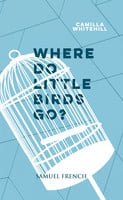 Where Do Little Birds Go? - Camilla Whitehill