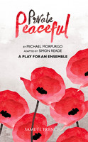 Private Peaceful - A Play for an Ensemble - Michael Morpurgo,Simon Reade