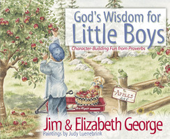 Gods Wisdom for Little Boys - Elizabeth George, Jim George