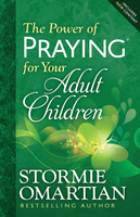 The Power of Praying for Your Adult Children - Stormie Omartian