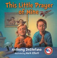This Little Prayer of Mine - Anthony DeStefano