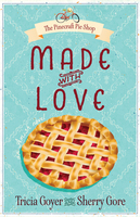 Made with Love - Tricia Goyer,Sherry Gore