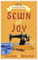 Sewn with Joy - Tricia Goyer,Sherry Gore