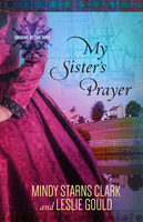 My Sisters Prayer - Mindy Starns Clark, Leslie Gould
