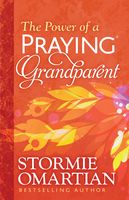 The Power of a Praying - Grandparent - Stormie Omartian