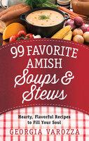 99 Favorite Amish Soups and Stews - Georgia Varozza