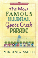 The Most Famous Illegal Goose Creek Parade - Virginia Smith