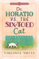 Dr. Horatio vs. the Six-Toed Cat - Virginia Smith