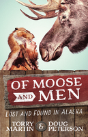 Of Moose and Men - Torry Martin, Doug Peterson