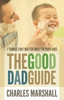The Good Dad Guide - Charles Marshall
