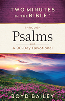 Two Minutes in the Bible Through Psalms - Boyd Bailey