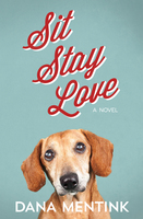 Sit, Stay, Love - Dana Mentink
