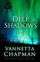 Deep Shadows - Vannetta Chapman