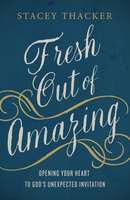 Fresh Out of Amazing - Stacey Thacker