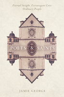 Poets and Saints - Jamie George