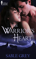 The Warrior's Heart - Sable Grey