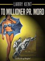 To millioner pr. mord - Larry Kent