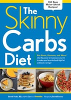 The Skinny Carbs Diet - The Prevention, David Feder