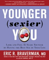 Younger (Sexier) You - Eric Braverman,Ellie Capria