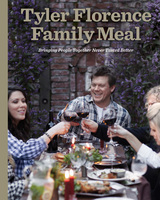 Tyler Florence Family Meal - Tyler Florence