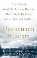 Uncommon Wisdom - Lawrence Levitt, John Castaldo
