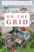 On the Grid - Scott Huler