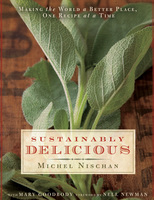 Sustainably Delicious - Mary Goodbody,Michel Nischan