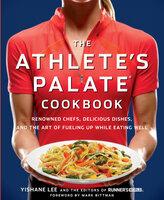The Athlete's Palate Cookbook - Yishane Lee, The World