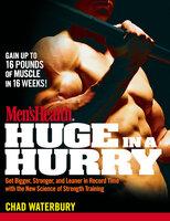 Men's Health Huge in a Hurry - Chad Waterbury