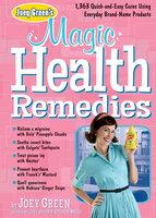 Joey Green's Magic Health Remedies - Joey Green