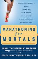 Marathoning for Mortals - John Bingham, Jenny Hadfield