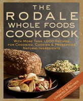 The Rodale Whole Foods Cookbook - Dara Demoelt