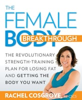 The Female Body Breakthrough - Rachel Cosgrove