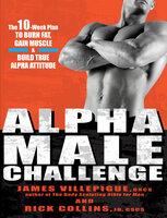 Alpha Male Challenge - Rick Collins, James Villepigue