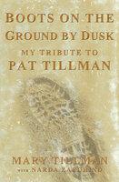 Boots on the Ground by Dusk - Mary Tillman, Narda Zacchino